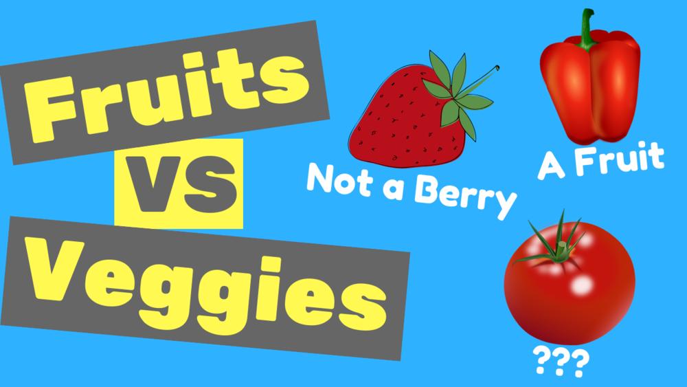 Fruits vs Veggies