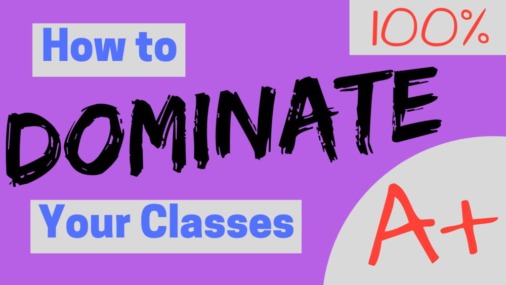 How to Dominate your Classes