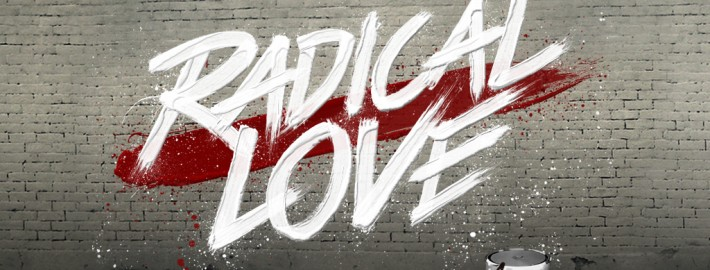 Sermon Series: Radical Love