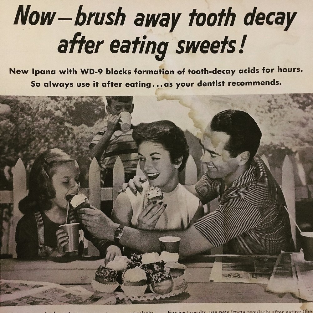 Now - brush away tooth decay after eating sweets! Ipana toothpaste. Woman's Day, July 1954.