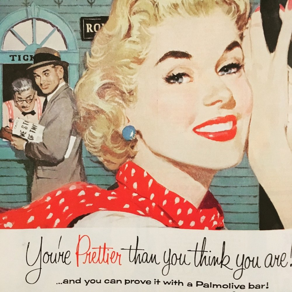 """You're Prettier than you think you are"" Palmolive. Ladies' Home Journal. April 1957."