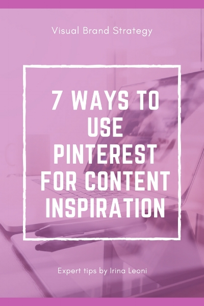 7 ways to use Pinterest for content inspiration.jpg