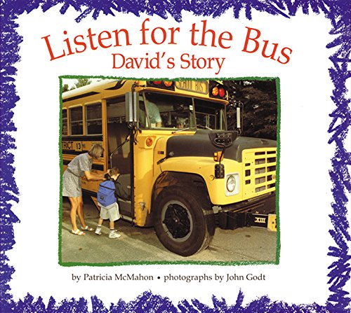 "Listen for the Bus: David's Story  - With photographs by David Godt""This fine book teaches kids …to embrace differences and give of themselves.  David's story is for everyone.""  USA TodayA Smithsonian Notable Book for ChildrenInternational Board of Books for Young Outstanding Book for Young People with DisabilitiesParent Council Outstanding Book of the YearBook Links Best Books of the YearOrbis Pictus Award Nominee"