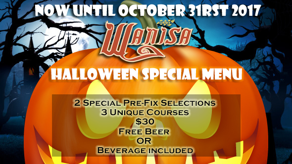 - Join us for a very special treat this week. Halloween at Wanisa Home Kitchen has inspired us to create 2 unique 3 course pre-fix menus that you will be sure to enjoy all week long when you dine In. So don't pass this unique experience up. Did we also mention you also get your choice of your favorite Beer or beverage to accompany your meal :-)