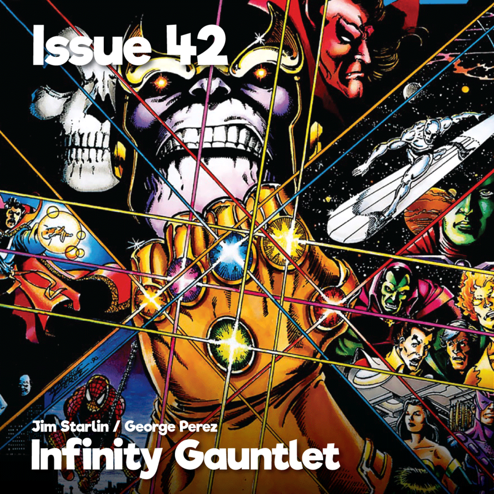 Issue42_InfinityGauntlet_1200x1200.png