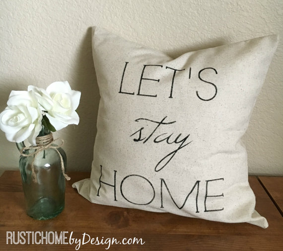 lets stay home farmhouse pillow