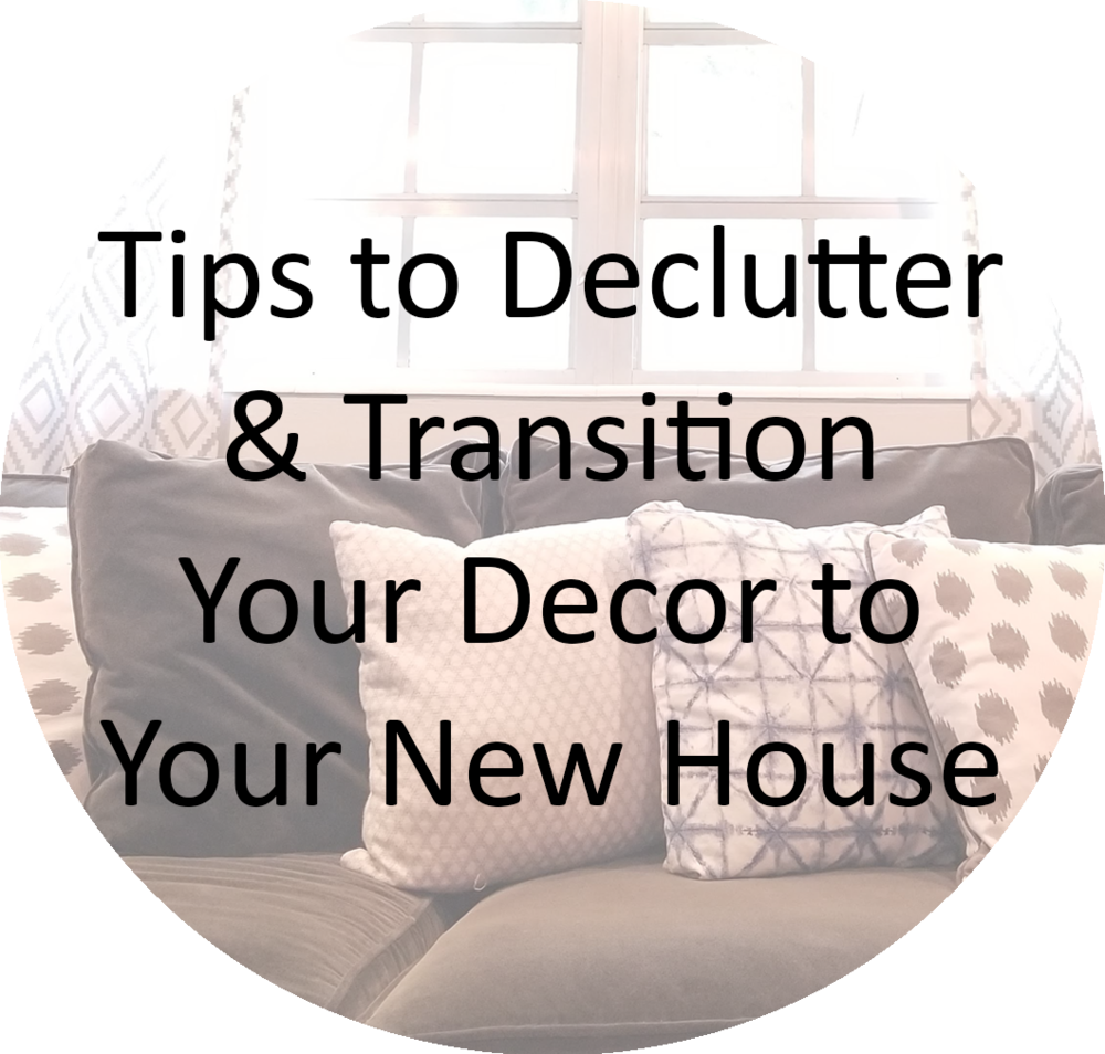 Tips to declutter and and transition your decor when you move