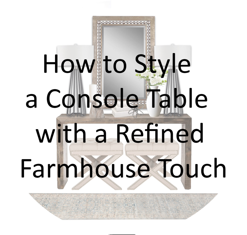 How to style a modern refined farmhouse console table
