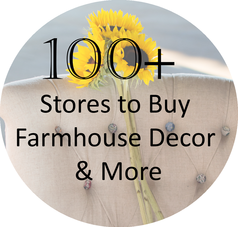 100 stores to buy farmhouse decor and more!
