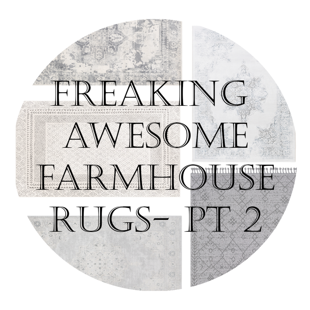 Freaking awesome farmhouse rugs pt 2