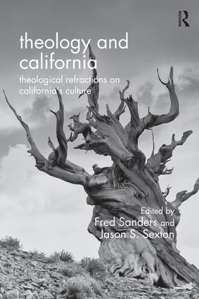 Theology and California: Theological Refractions on California's Culture  (Routledge)