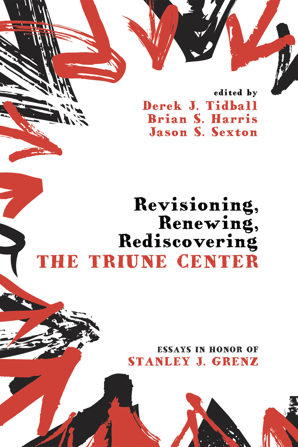 Revisioning, Renewing, Rediscovering the Triune Center: Essays in Honors of Stanley J. Grenz  (Cascade Books)