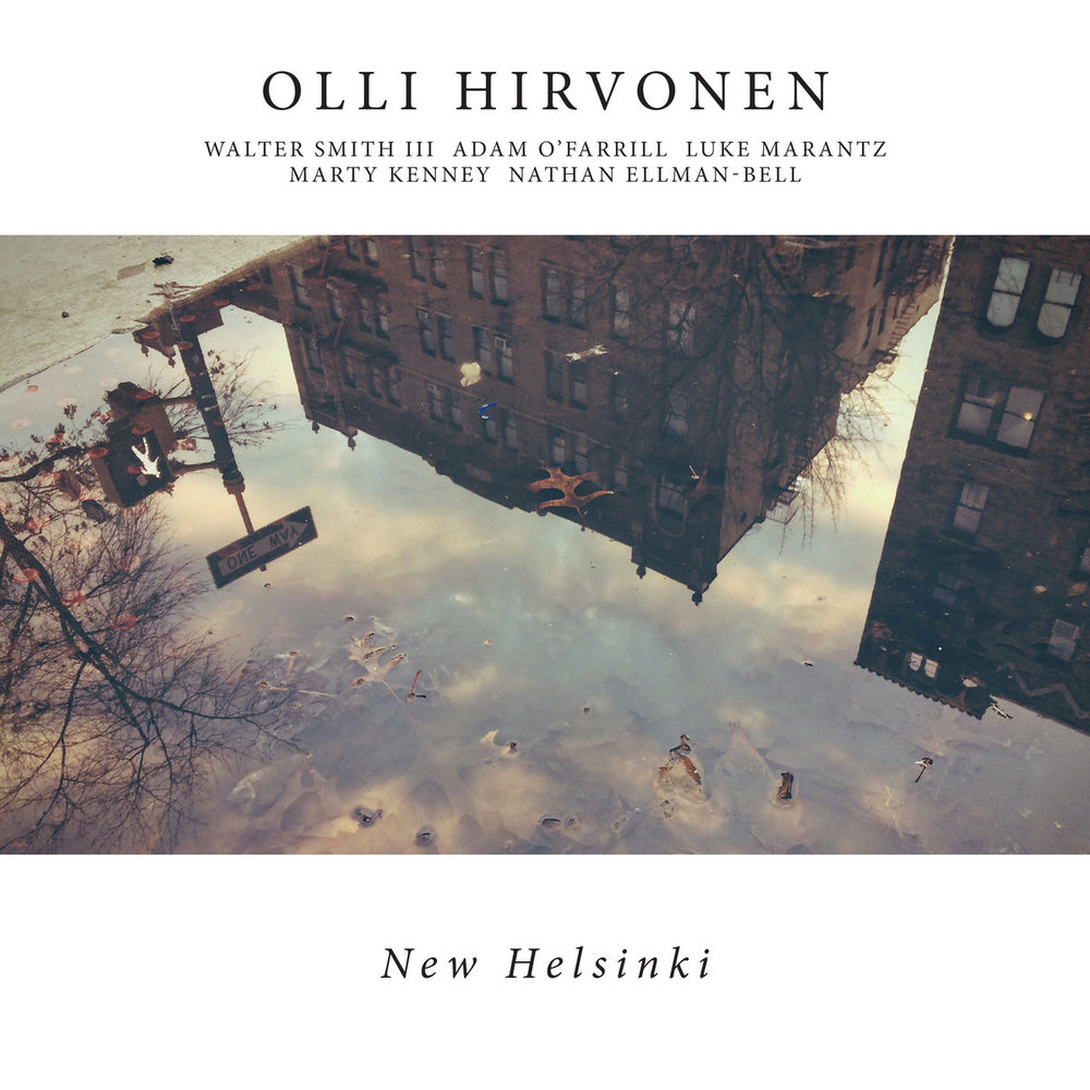 With Olli Hirvonen- Guitar Walter Smith III- Saxophone Adam O'Farrill- Trumpet Marty Kenney- Bass Nathan Ellman-Bell- Drums   https://ollihirvonenmusic.bandcamp.com/album/new-helsinki-hd-24bit-96khz