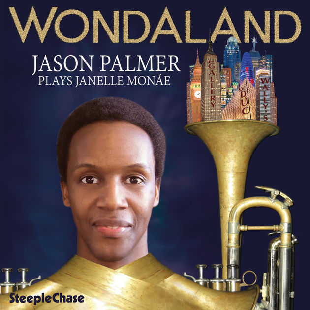 With Jason Palmer- Trumpet Godwin Louis- Saxophone Greg Duncan- Guitar Dan Carpel- Bass Lee Fish- Drums   http://steeplechase.dk/wordpress/jason-palmer-wondaland-jason-palmer-plays-janelle-mone-sccd-31800/