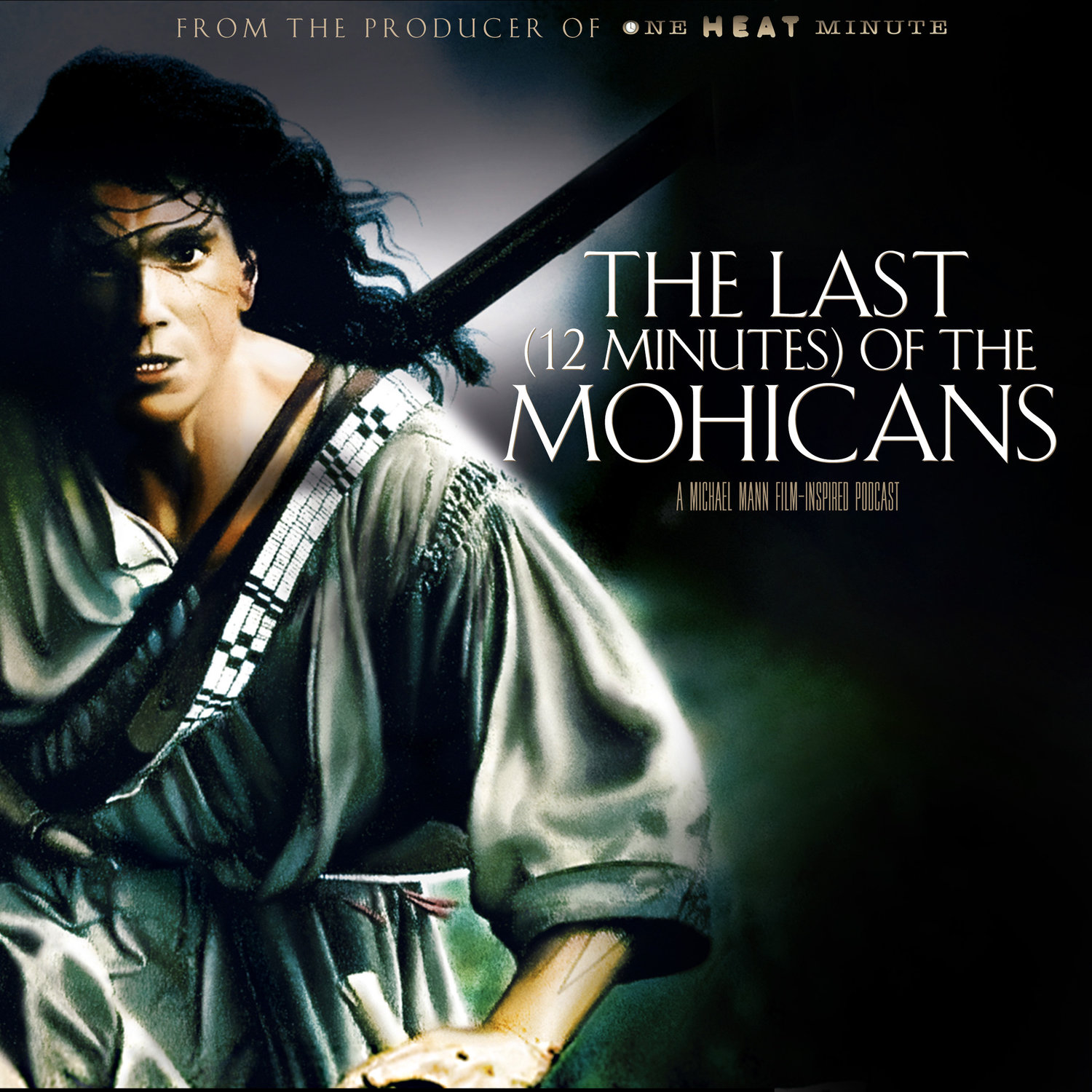 The Last 12 Minutes Of The Mohicans Episode 9 Sean Burns And Jen Johans One Heat Minute Productions The last of the mohicans (1992). one heat minute productions