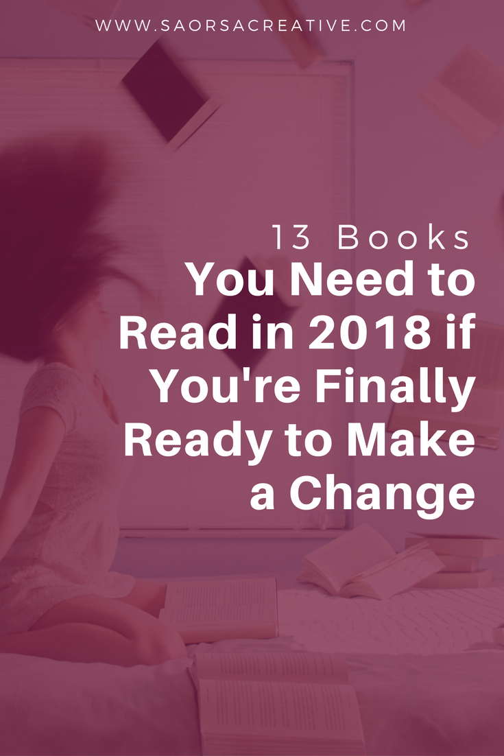 13-Books-You-Need-to-Read-In-2018-If-You're-Finally-Ready-to-Make-a-Change.png