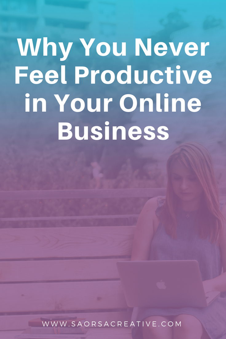 Why You Never Feel Productive in Your Online Business | Saorsa Creative.png