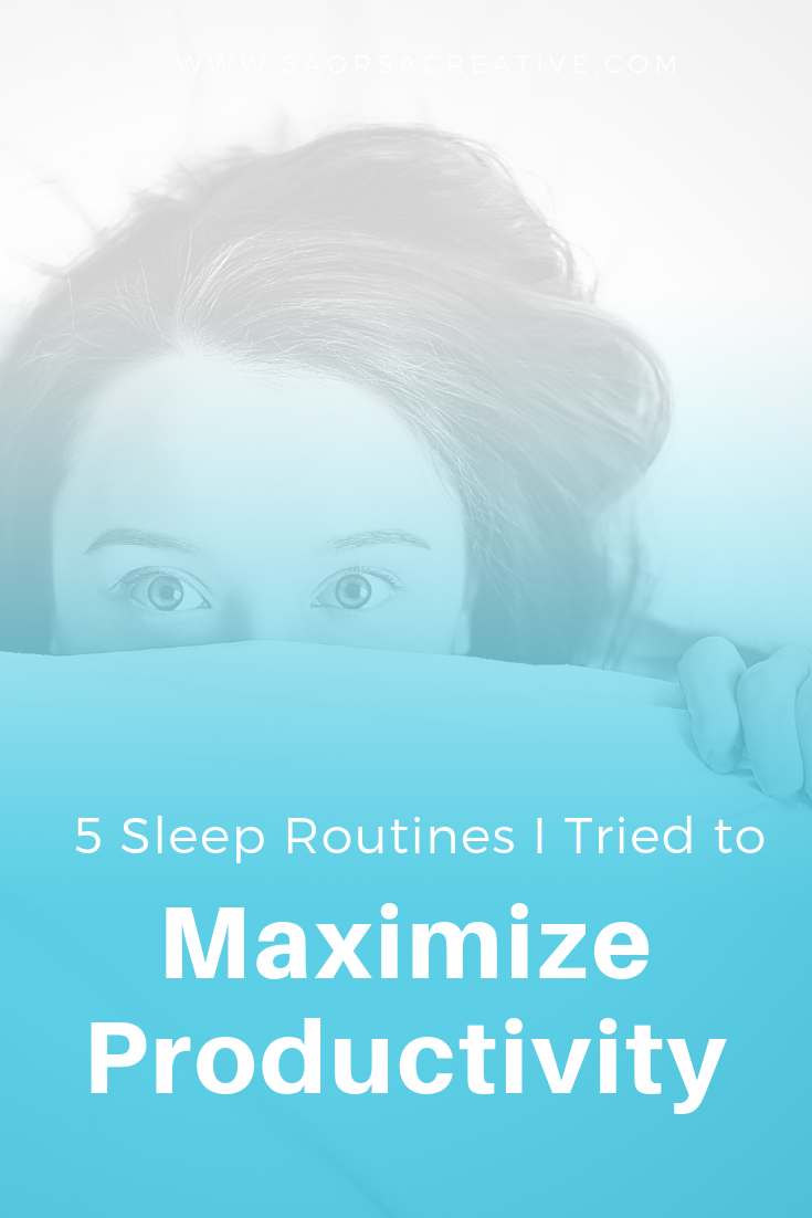 5 Sleep Routines I Tried to Maximize Productivity | Saorsa Creative by Taylor Davis.png