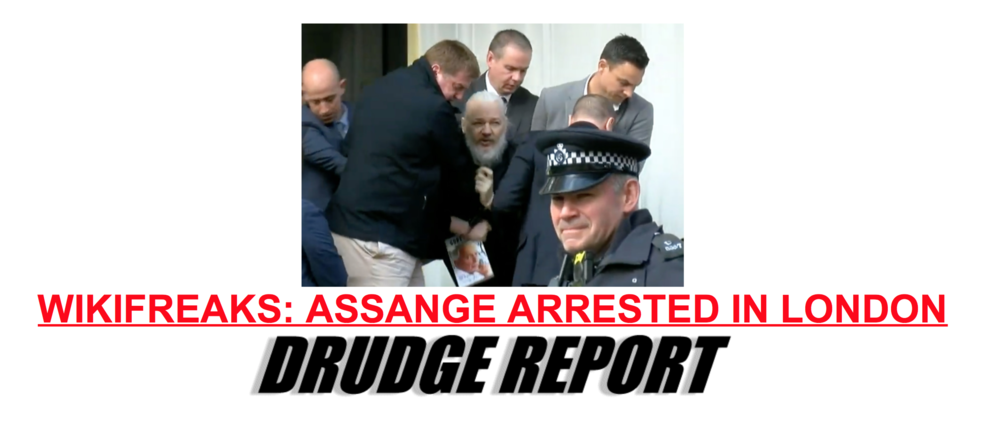 Drudge Report  headline: Wikifreaks: Assange Arrested in London