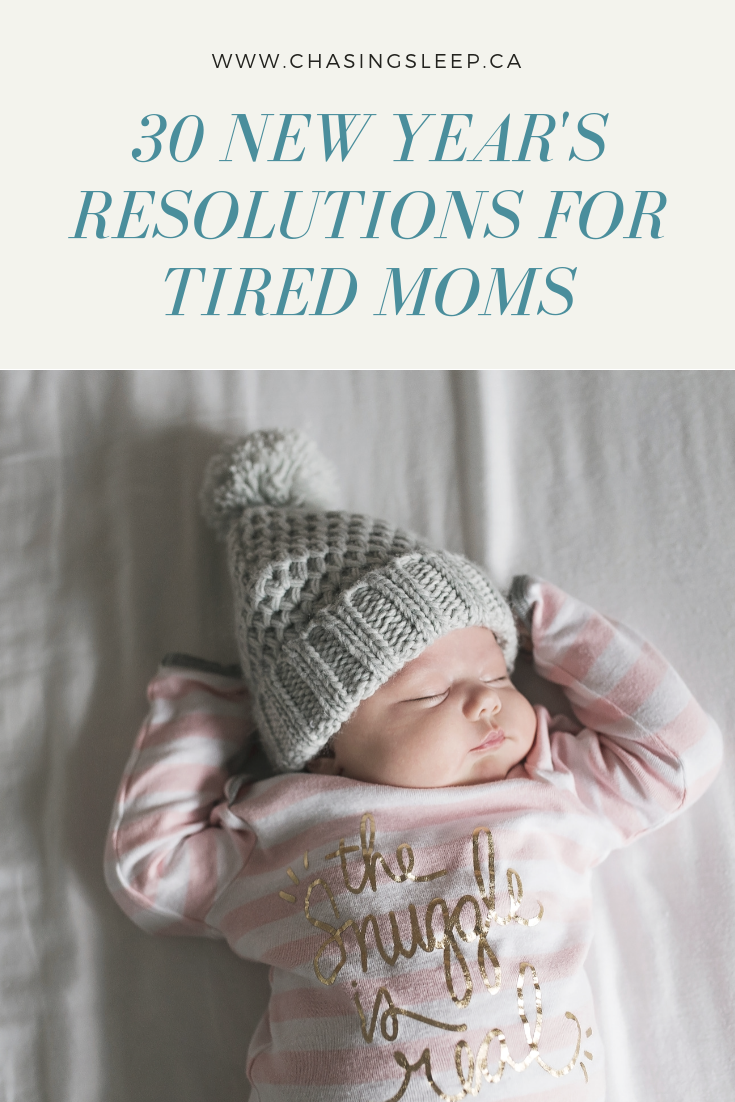 30 New Year's Resolutions for Tired Moms in 2019 _ Chasing Sleep Blog_ Calgary Sleep Consultant.png