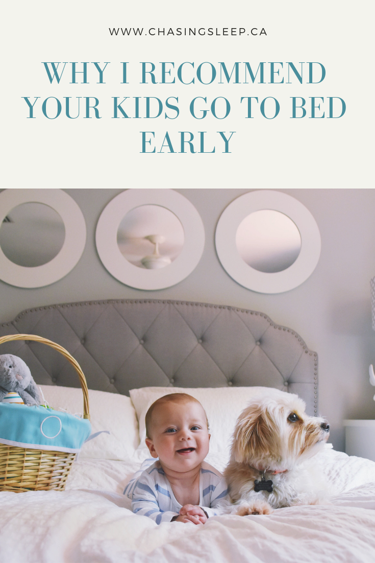 Why I Recommend Your Kids go to Bed Early _ Chasing Sleep Blog_ Calgary Sleep Consultant.png