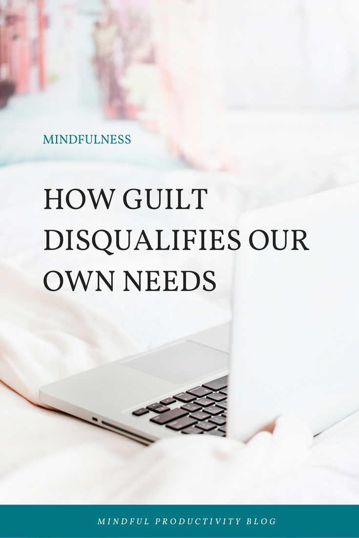 How guilt disqualifies our own needs