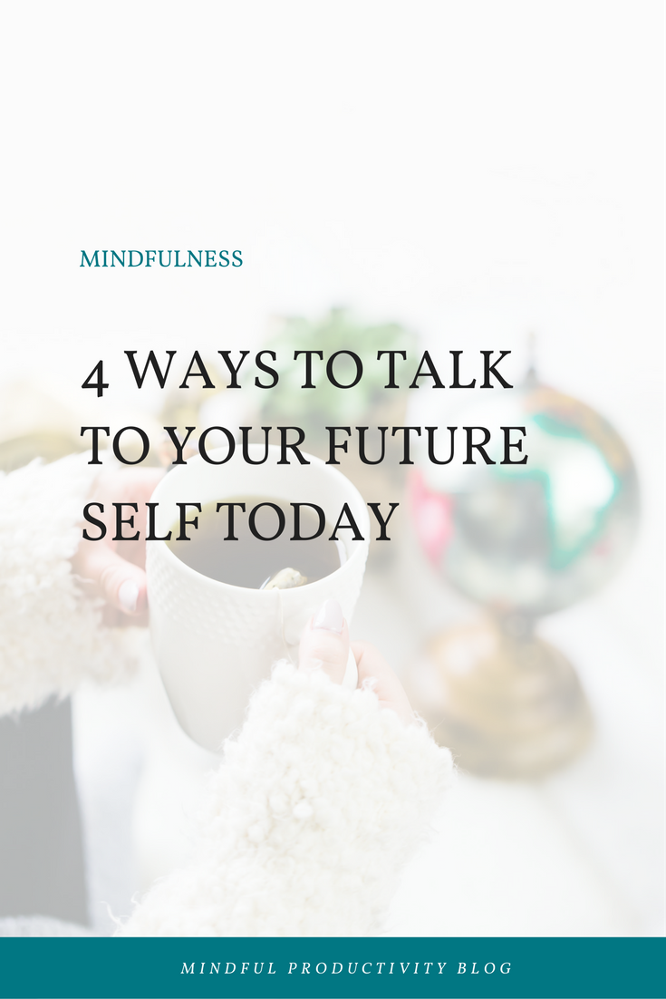 4 ways to talk to your future self today