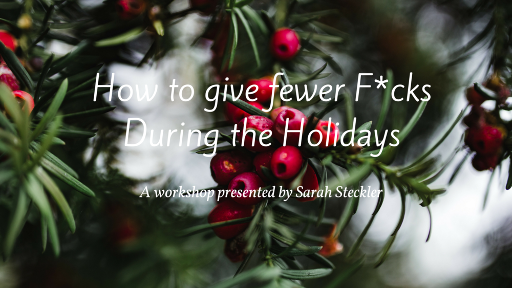 How to give fewer f*cks during the holidays