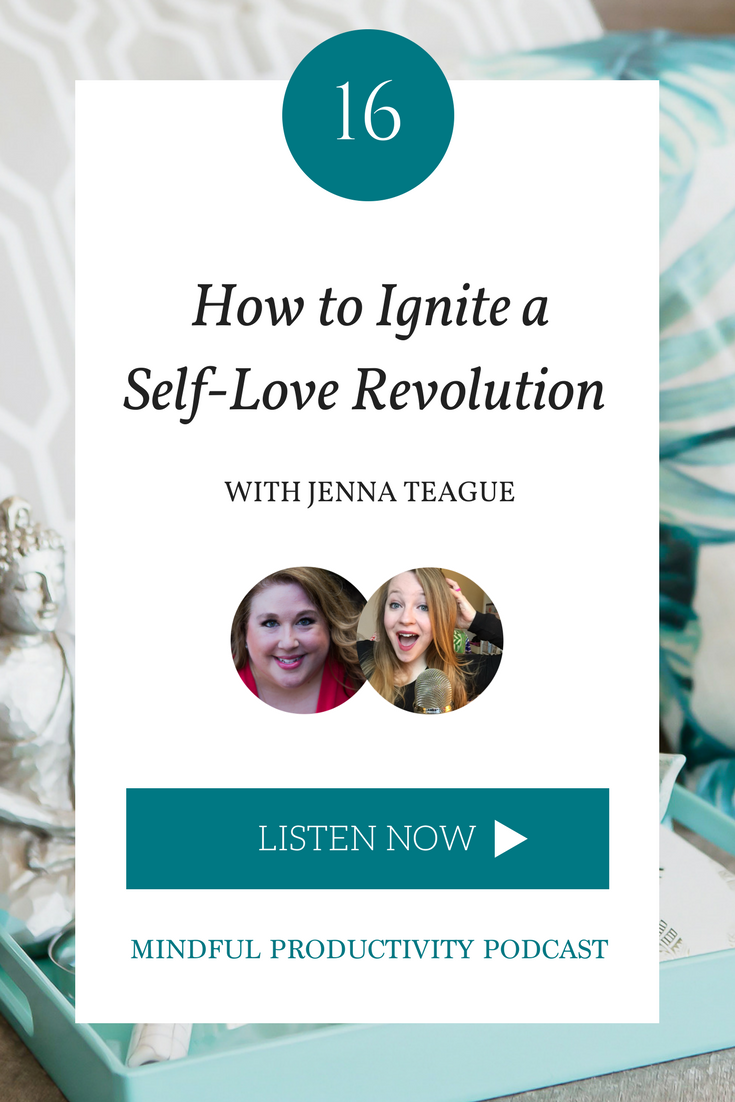 How to Ignite a Self-Love Revolution with Jenna Teague.png