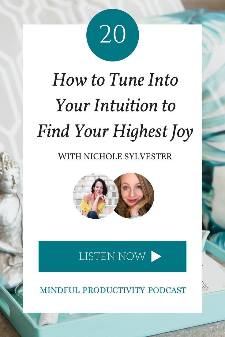 How to Tune Into Your Intuition to Find Your Highest Joy with Nichole Sylvester