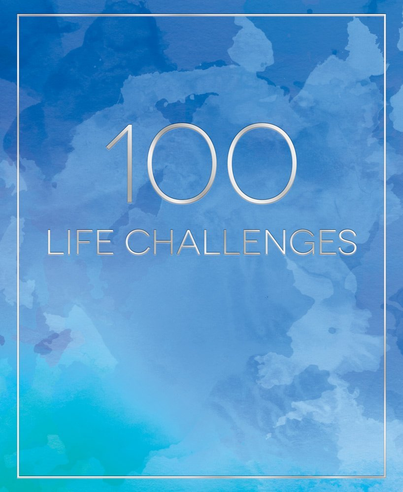100 Life Challenges by Sarah Steckler