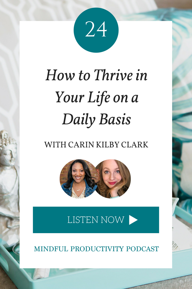 How to Thrive in Your Life on a Daily Basis with Carin Kilby Clark.png