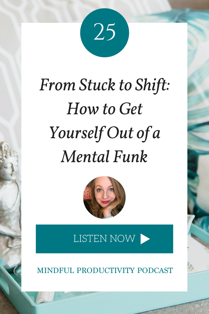 From Stuck to Shift_ How to Get Yourself Out of a Mental Funk.png