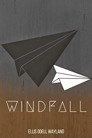 Windfall  by Ellis Odell Wayland