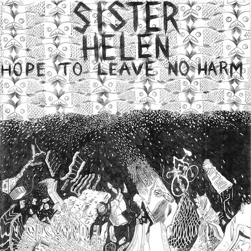 Sister Helen- Hope to Leave No Harm (2012)