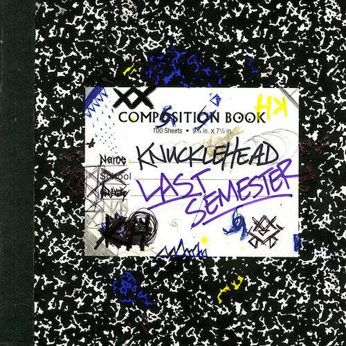 Knucklehead- Last Semester (2015)