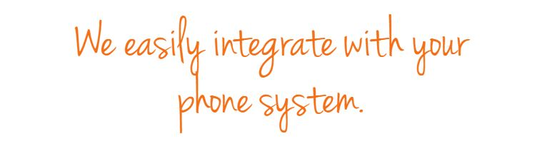 We easily integrate with your phone system.JPG