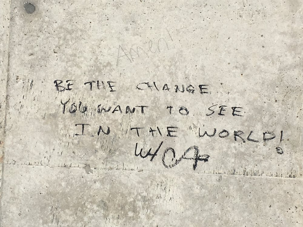 """Anonymous quote on the bridge support in Cuyahoga - """"Be the change you want to see in the world!"""""""