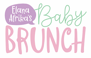 Baby Bullet presents Elana Afrika's Baby Brunch