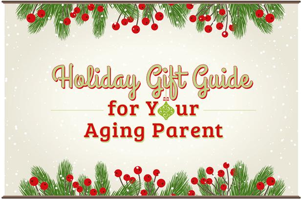 Holiday Gift Guide for Your Aging Parent