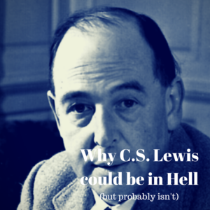 Why C.S. Lewis could be in Hell (5-minute read)