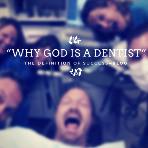 Why God is a Dentist (5 Minute Read)