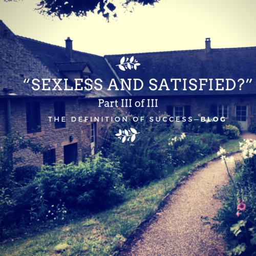 Sexless and Satisfied? — Pt. III (8 Minute Read)