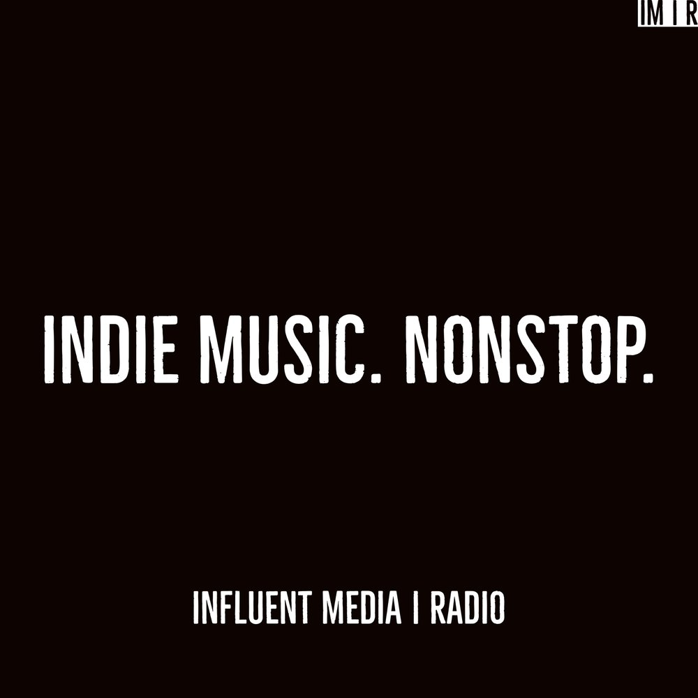 INFLUENT MEDIA RADIO [BANNER - INDIE MUSIC NONSTOP].jpg