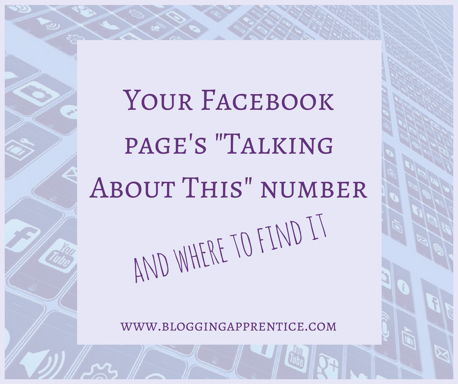 """Your Facebook page's """"talking about this"""" number - read about it at bloggingapprentice.com"""