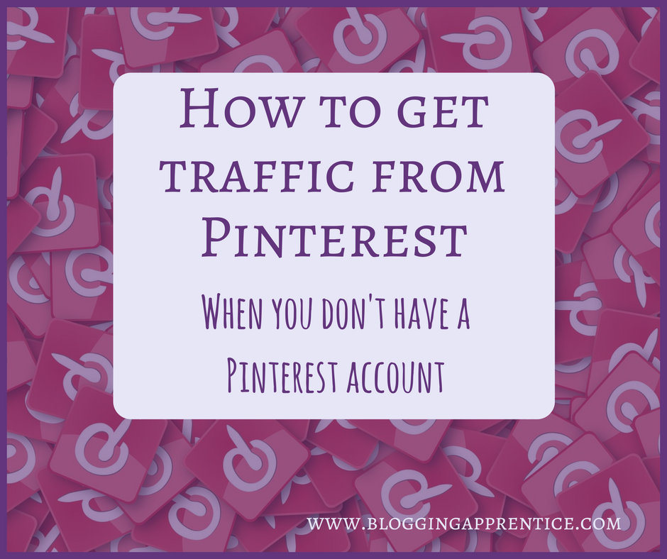 BloggingApprentice.com - Traffic from Pinterest - without having a Pinterest account yourself.png