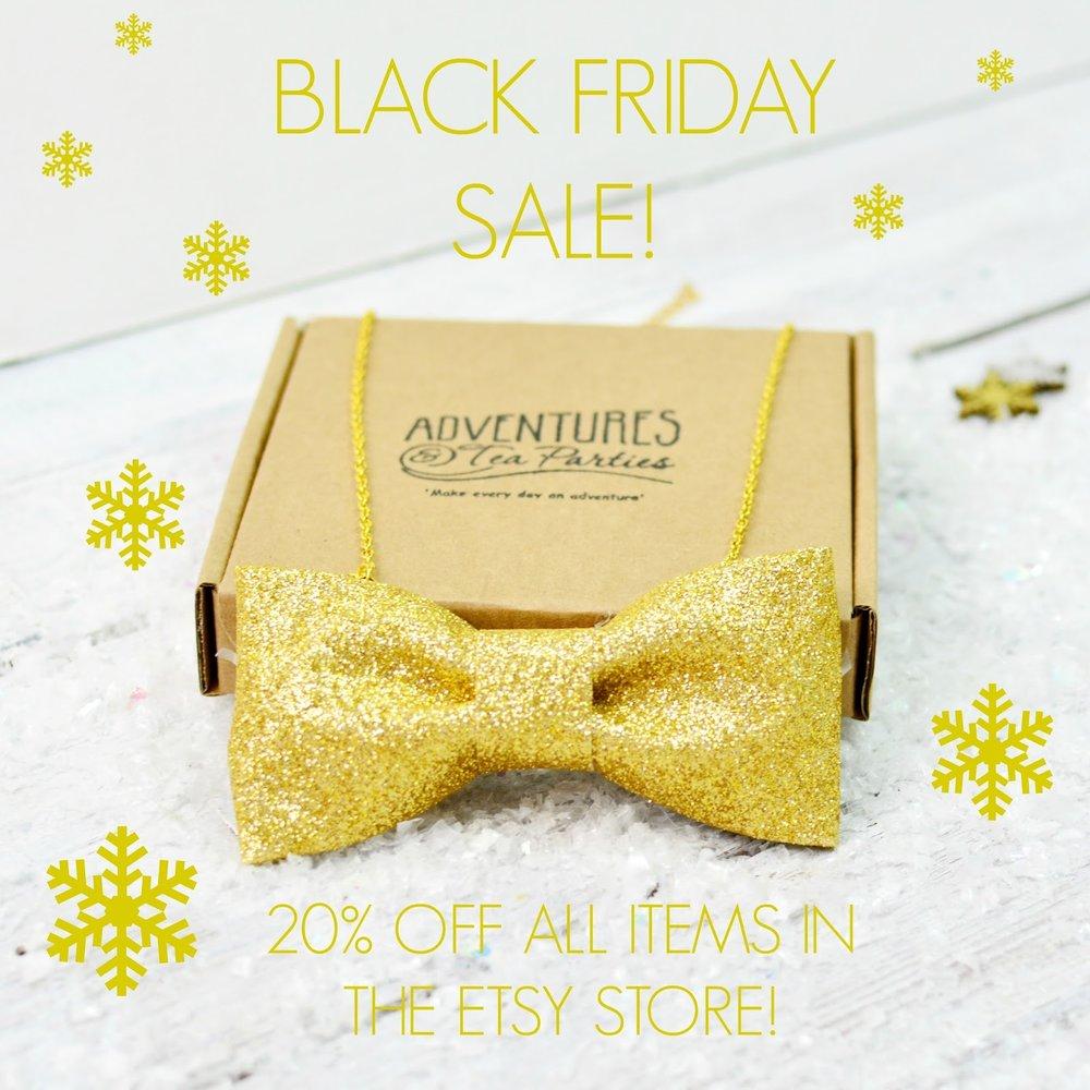 Black Friday Sale Adventures & Tea Parties