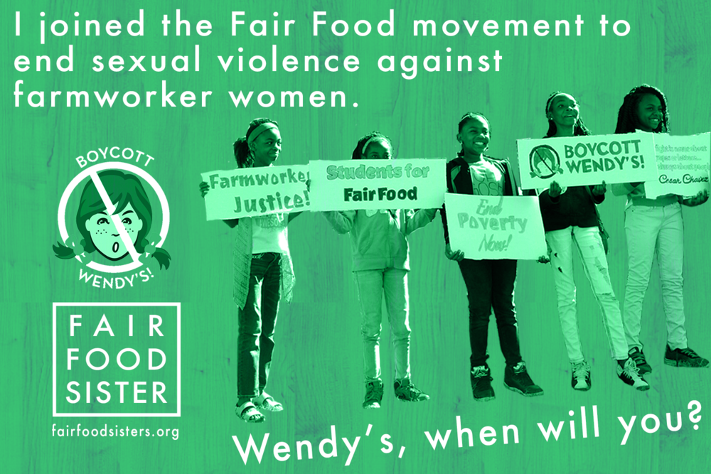 Click to Tweet -  I joined the movement to end #sexualviolence against farmworkers. When will you @Wendys? #BoycottWendys
