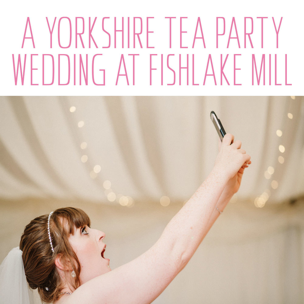 A Yorkshire tea party wedding at Fishlake Mill