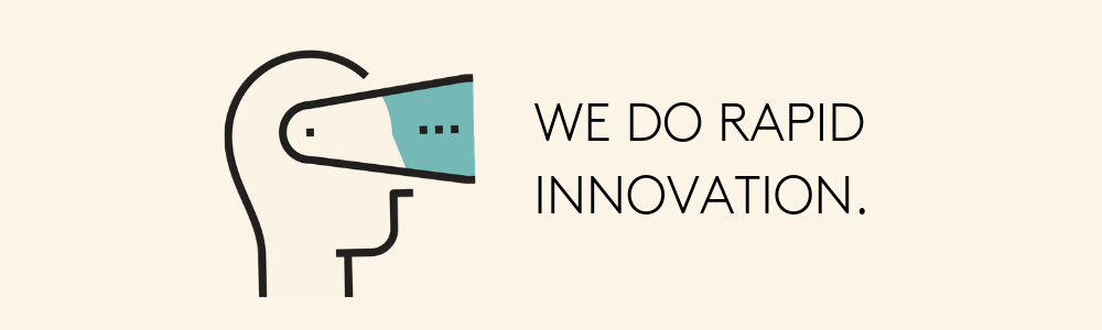 we do rapid innovation